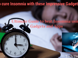 How to cure Insomnia with these Impressive Gadgets/Apps