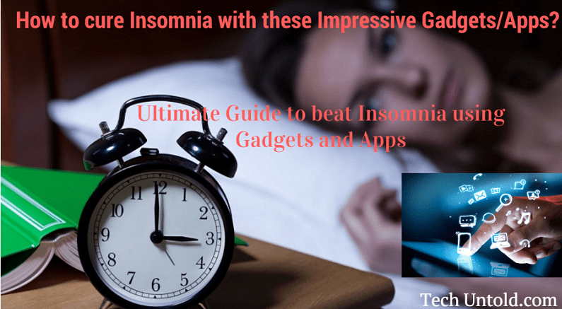 How to cure Insomnia with Gadgets apps