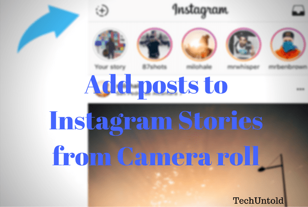 How to Add photos to Instagram Stories from Camera roll