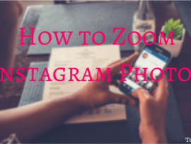 How to Zoom Instagram Photos in Android and iPhone