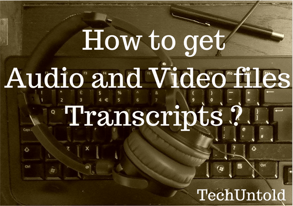 Audio and Video files Transcripts