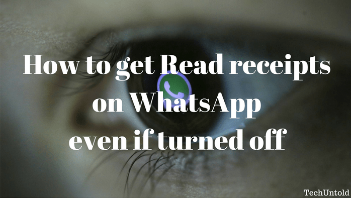 How to get Read receipts on WhatsApp even if turned off