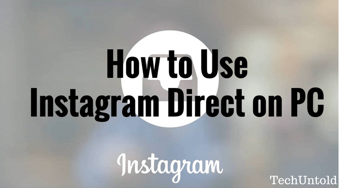 How to use Instagram Direct on PC