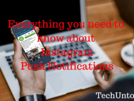 Instagram Push Notifications, everything you need to know
