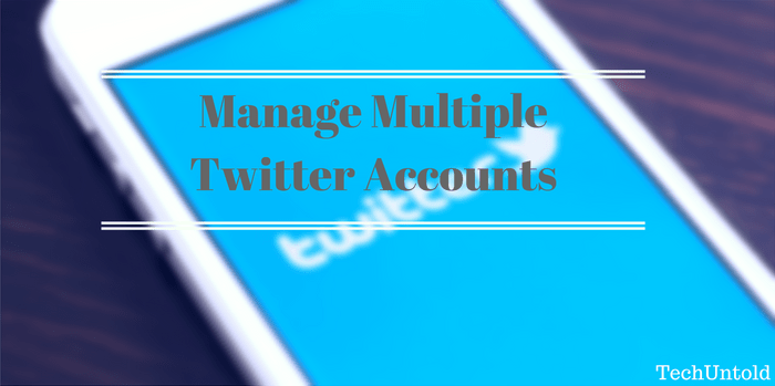 Manage Multiple Twitter Accounts