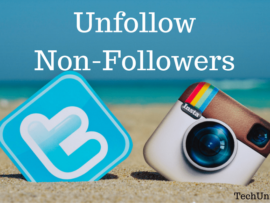 How to Unfollow Non-Followers on Twitter and Instagram