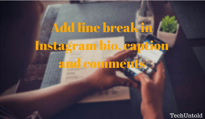 How to add line break in Instagram bio, caption and comments
