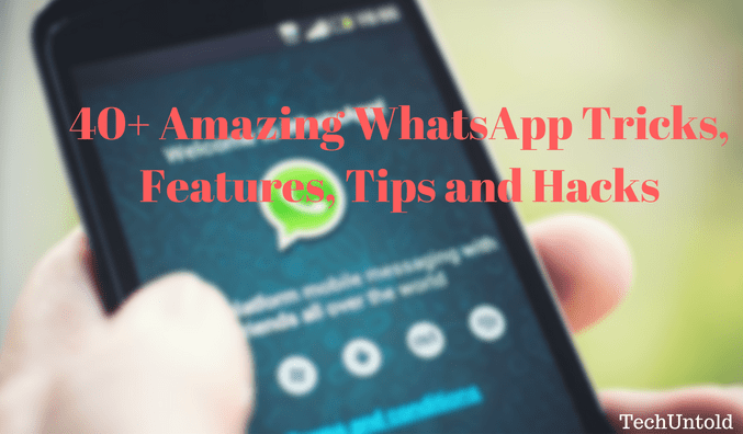 WhatsApp tricks comprehensive list of all the features