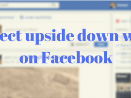 How to make Facebook upside down or correct upside down words