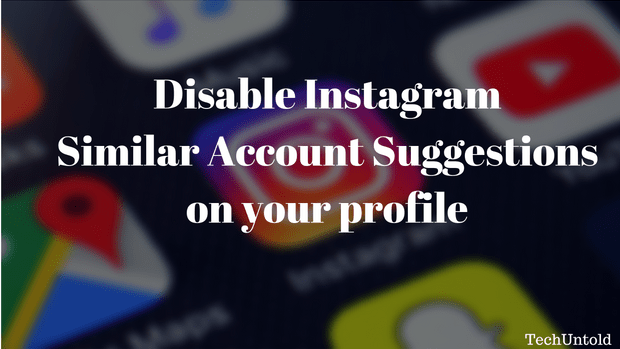 Disable Instagram Similar Account Suggestions on Profile