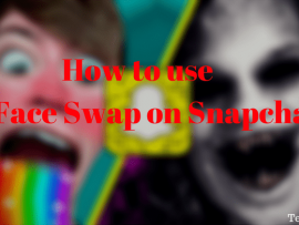 How to use Face Swap on Snapchat Android and iOS App