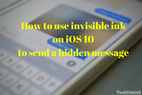 Invisible Ink iOS 10