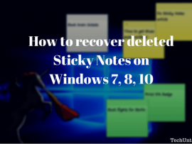 How to recover deleted Sticky Notes on Windows 7, 8, 10