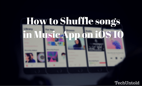 Shuffle songs in Music App on iOS 10
