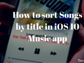 How to sort Songs by title in iOS 10 Music app