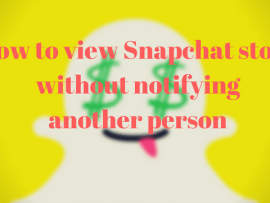 How to view Snapchat story without notifying another person