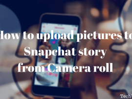 How to upload pictures to Snapchat story from Camera roll on Android/iPhone App