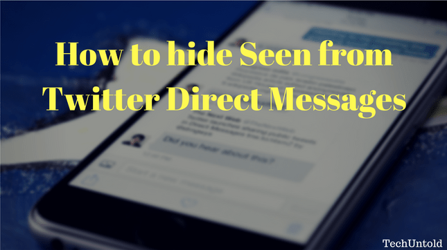 Hide Seen from Twitter Direct Messages