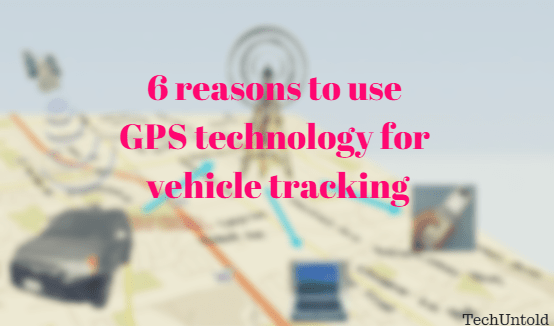 GPS technology for vehicle tracking