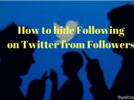 How to hide Following on Twitter, the users you follow from your Followers