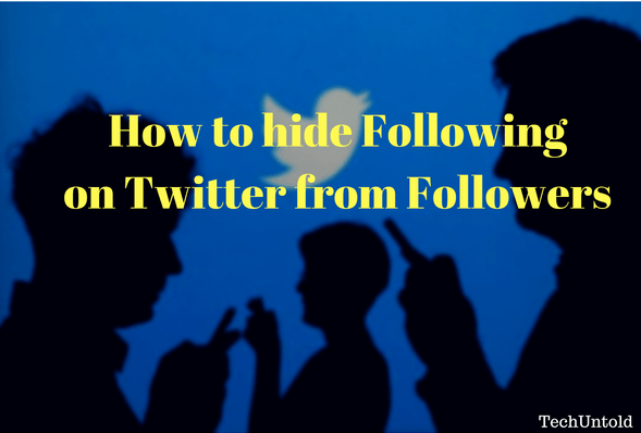 Hide Following on Twitter from followers and everyone