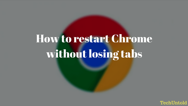 Restart Chrome without losing tabs