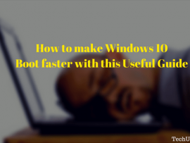How to make Windows 10 Boot faster with this Useful Guide