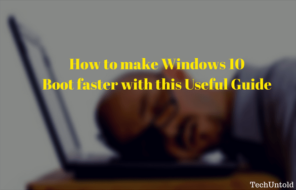How to make Windows 10 Boot Faster