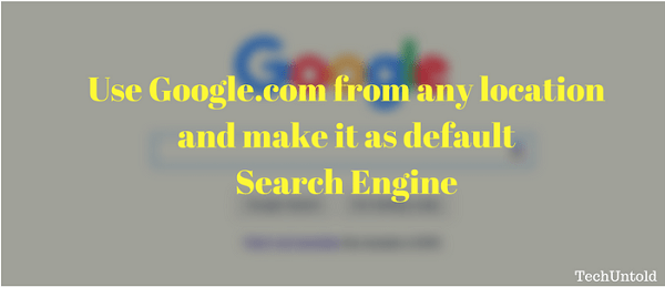Use Google.com as default search engine