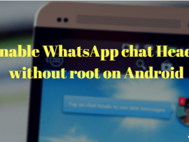 How to get WhatsApp chat Heads without root on Android