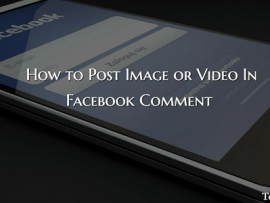 How to Post Image or Video In Facebook Comment on App and Website