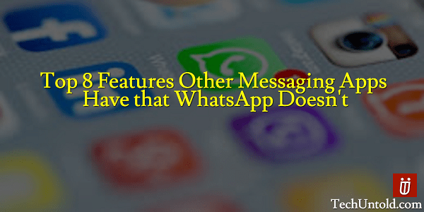 Features Missing in WhatsApp messenger