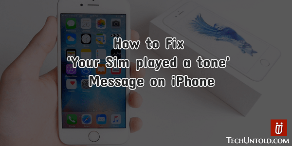 Turn Off Your SIM Played a tone message on iPhone
