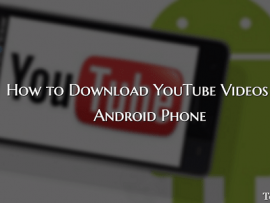 How to Download YouTube Videos on Android Phone Directly