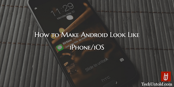 How to make Android feel like iPhone/iOS