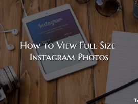 How to View Full Size Instagram Photos on Web