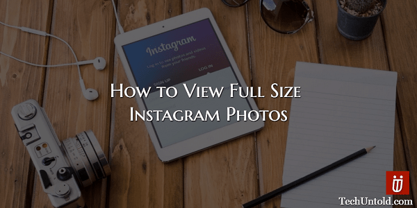 How to View Full Size Instagram Photos