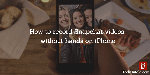 How to record Snapchat videos without holding the button