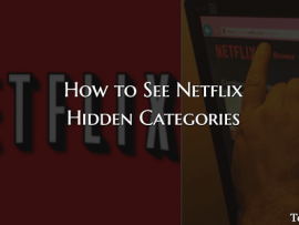 How to See Netflix Hidden Categories With Secret Codes