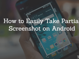 How to Easily Take Partial Screenshot on Android