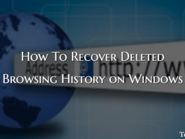 How To Recover Deleted Browsing History on Windows