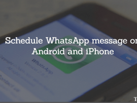 How to Schedule WhatsApp message on Android without root and iPhone