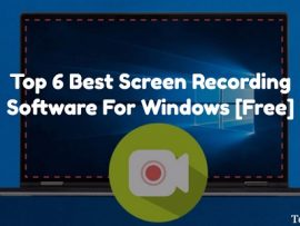 Top 6 Best Screen Recording Software For Windows [Free]