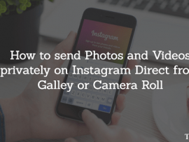 How to send Photos and Videos on Instagram Direct from Gallery or Camera Roll