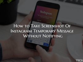 How to Take Screenshot Of Instagram Temporary Message Without Notifying
