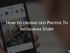 How to Add Photos Older Than 24 Hours To Instagram Story