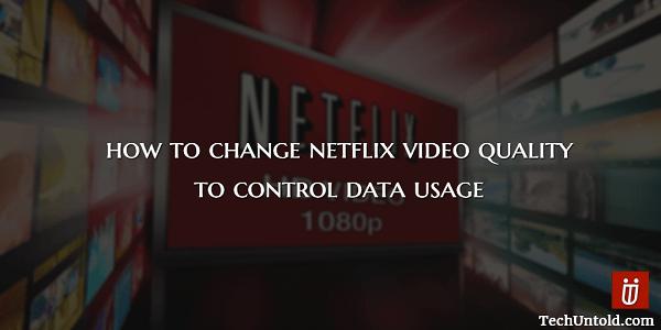 Change Netflix Video Quality