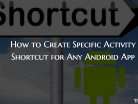 How to Create Specific Activity Shortcut for Any Android App