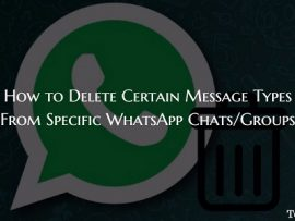 How to Delete Only Text Messages, Photos or Videos From Specific WhatsApp Chats