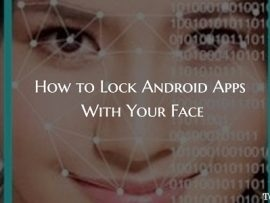 How to Lock Android Apps With Your Face